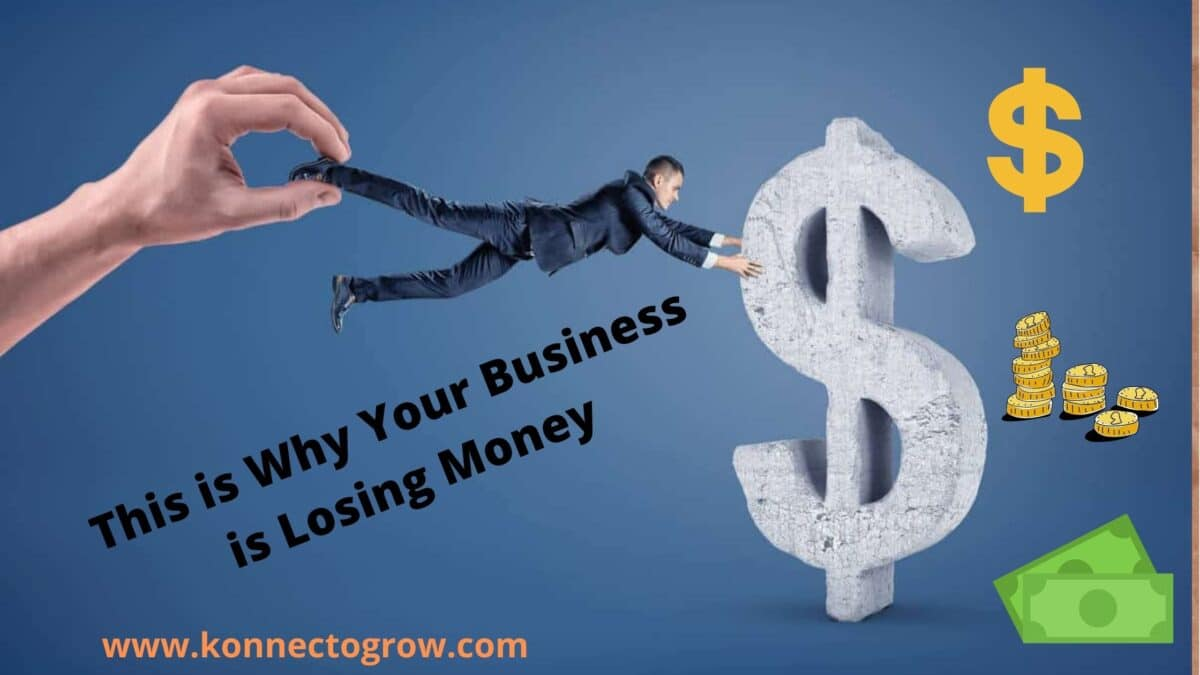 This is Why Your Business Losing Money
